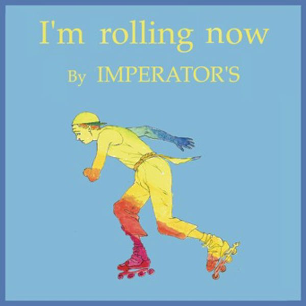 Imperator's - I'm Rolling Now