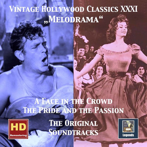Warner Brothers Studio Orchestra - Vintage Hollywood Classics, Vol. 31: Melodrama — A Face in the Crowd & The Pride and the Passion (Original Motion Picture Soundtracks)