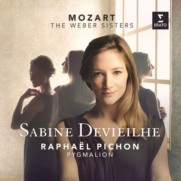 Sabine Devieilhe - Mozart - The Weber Sisters