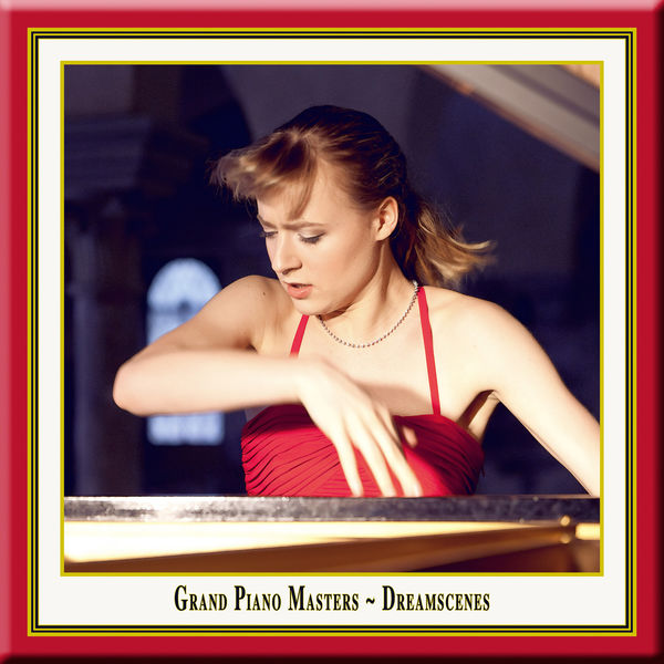 Magdalena Müllerperth - Grand Piano Masters: Dreamscenes