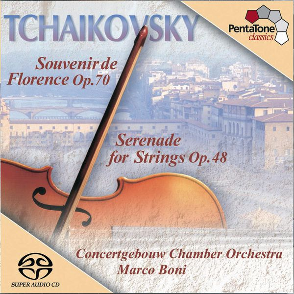 Concertgebouw Chamber Orchestra - TCHAIKOVSKY: Serenade for Strings / Souvenir de Florence