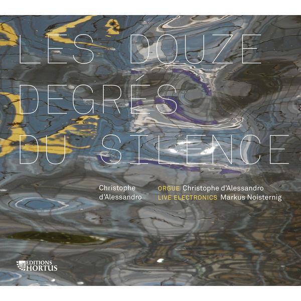 Christophe d'Alessandro - D'Allessandro: Les douze degrés du silence