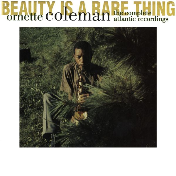 Ornette Coleman - Beauty Is A Rare Thing- The Complete Atlantic Recordings