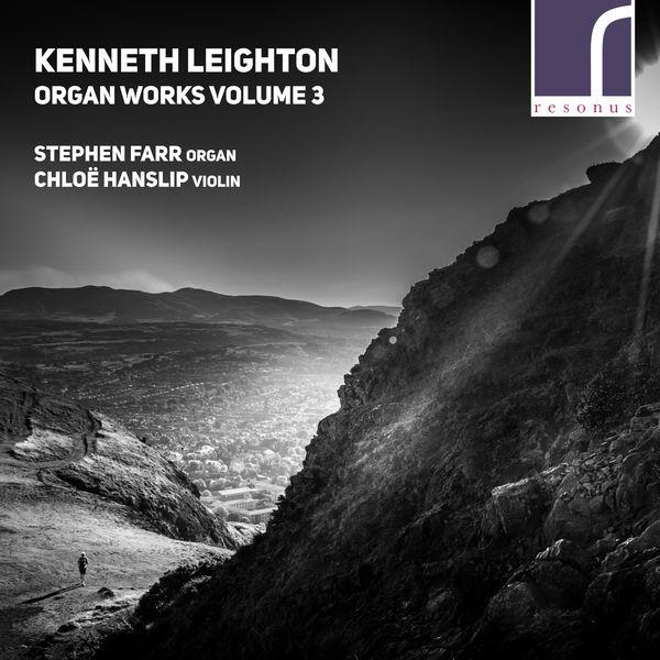 Stephen Farr - Kenneth Leighton: Organ Works, Vol. 3