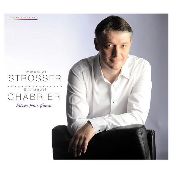 Emmanuel Strosser - Chabrier : Pièces pour piano