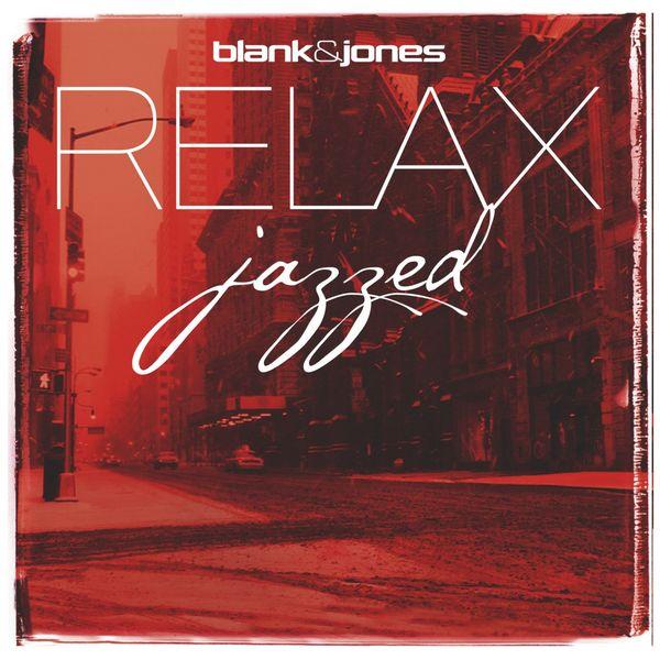 Blank & Jones - RELAX - Jazzed