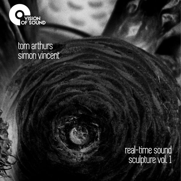 Tom Arthurs - Real-Time Sound Sculpture, Vol. 1