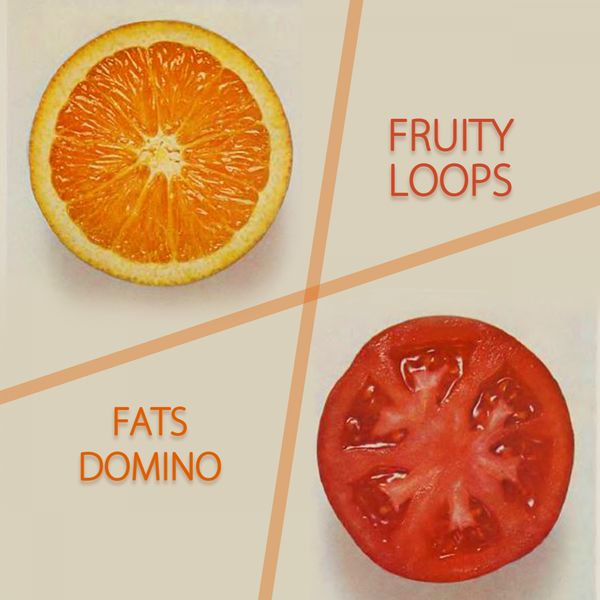 Fats Domino - Fruity Loops