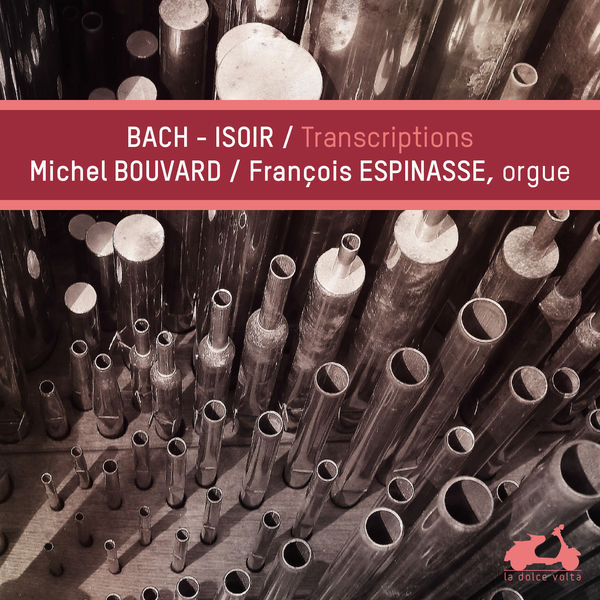 Michel Bouvard - Bach/Isoir : Transcriptions