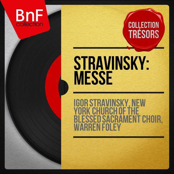 Igor Stravinski - Stravinsky: Messe (Collection trésors, premier enregistrement, mono version)
