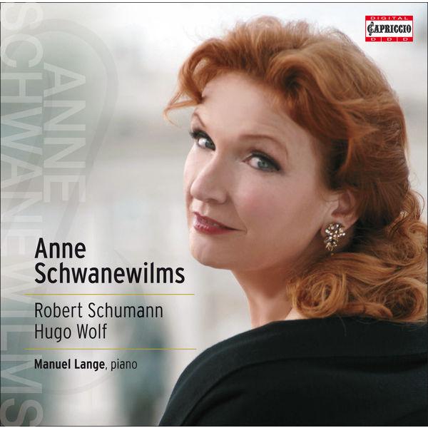 Anne Schwanewilms - Robert Schumann - Hugo Wolf : Lieder
