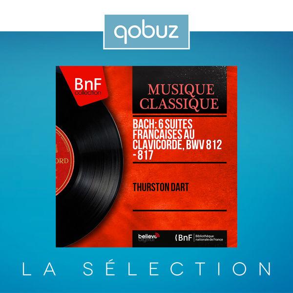 Thurston Dart - Bach: 6 Suites françaises au clavicorde, BWV 812 - 817 (Mono Version)