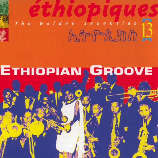 Various Artists - Ethiopiques, Vol. 13: The Golden Seventies