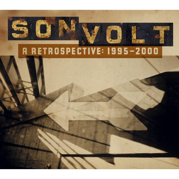 Son Volt - A Retrospective 1995-2000