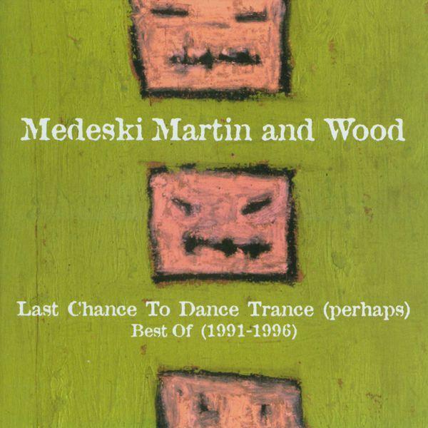 Medeski, Martin & Wood - Last Chance to Dance Trance (Perhaps): Best Of (1991-1996)