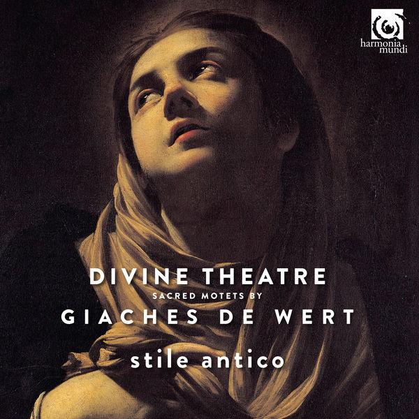 Stile Antico - Giaches de Wert: Divine Theatre, Sacred Motets