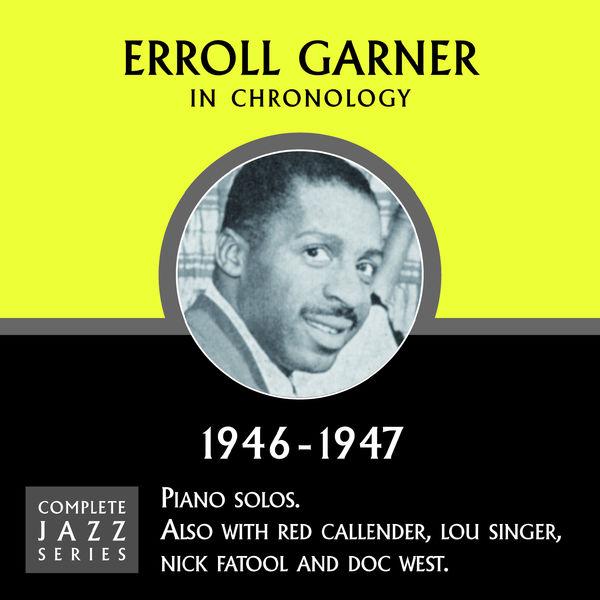 Erroll Garner - Complete Jazz Series 1946 - 1947