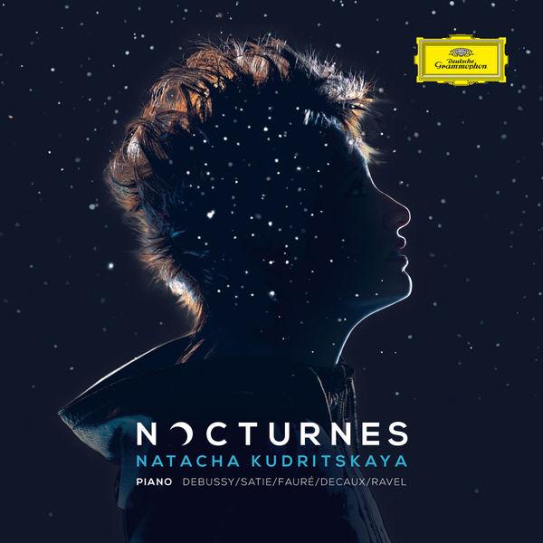 Natacha Kudritskaya - Nocturnes (Debussy, Satie, Fauré, Decaux, Ravel)