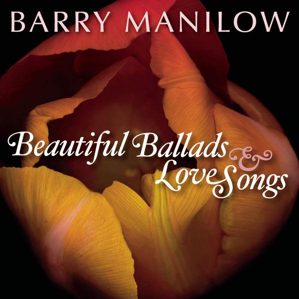 Barry Manilow - Beautiful Ballads & Love Songs