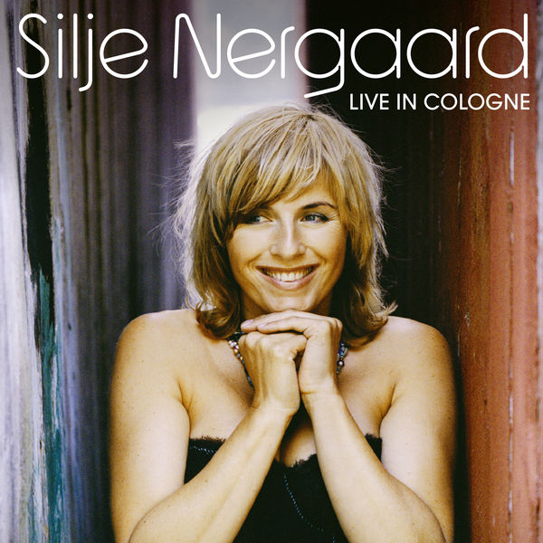 Silje Nergaard - Live In Cologne