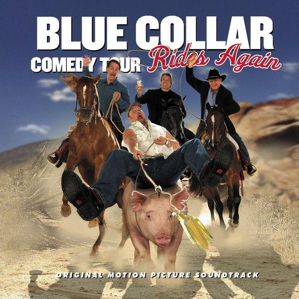 Various Artists - Blue Collar Comedy Tour Rides Again