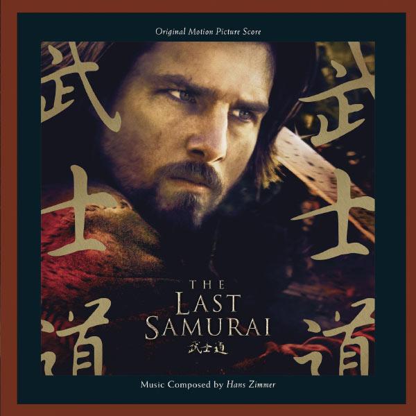 Various Artists - The Last Samurai: Original Motion Picture Score