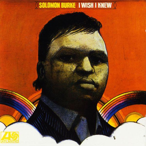 Solomon Burke - I Wish I Knew (Edition Studio Masters)