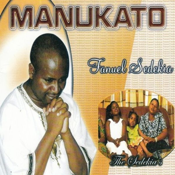 Manukato (The Sedekia's) | Fanuel Sedekia – Download and ...
