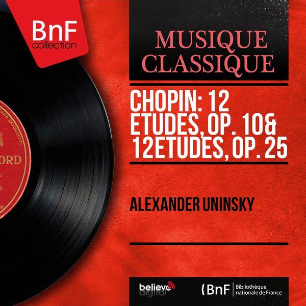 Alexander Uninsky - Chopin: 12 Études, Op. 10 & 12 Études, Op. 25 (Mono Version)