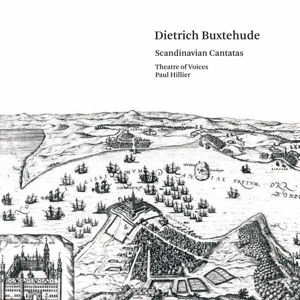 Paul Hillier - Buxtehude: Scandinavian Cantatas & Organ Works