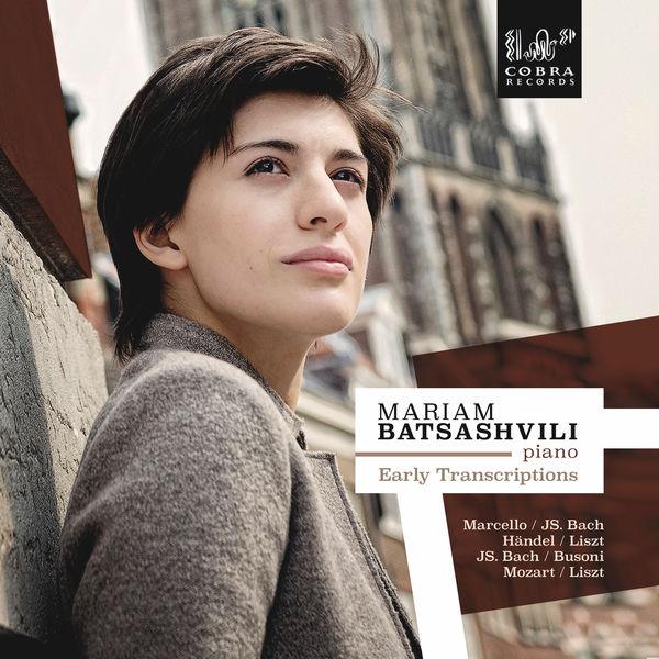 Mariam Batsashvili - Early Transcriptions (Marcello/Bach, Händel/Liszt, Bach/Busoni, Mozart/Liszt/Howard) )