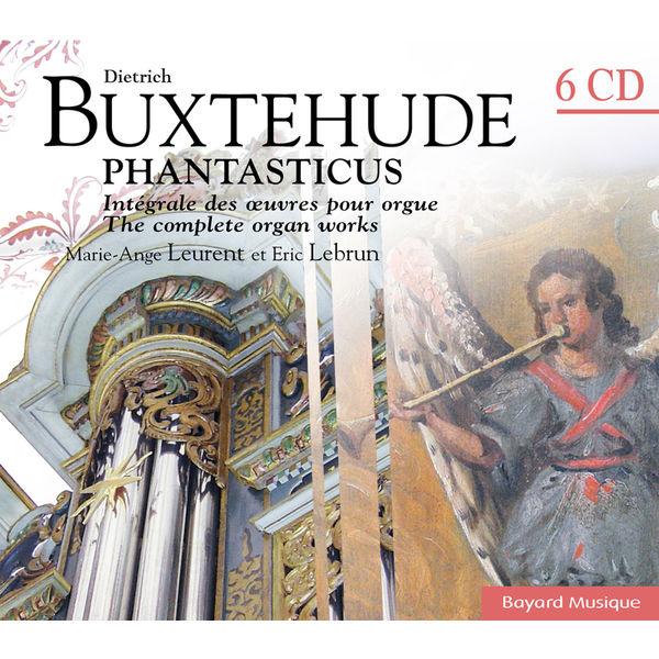Marie-Ange Leurent - Buxtehude: Phantasticus - Intégrale des oeuvres pour orgue / The complete organ works