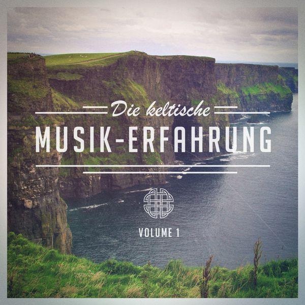 Keltische Musik Band - Die keltische Musik-Erfahrung, Vol. 1 (Eine Auswahl an traditioneller keltischer Musik)