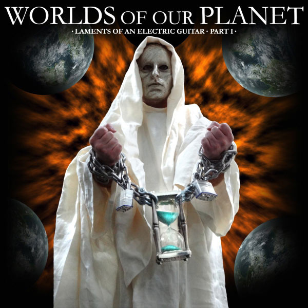 Worlds of Our Planet - Laments of an Electric Guitar - Part I - Single