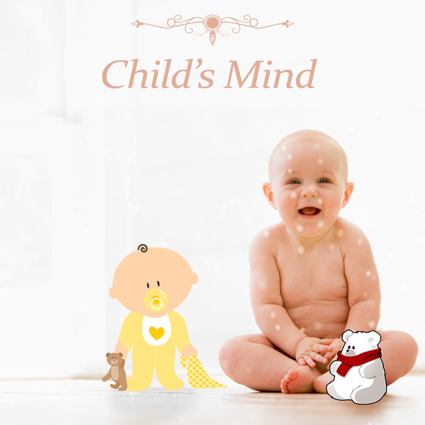 Baby Smart Music Collection - Child's Mind – Music for Baby, Build Brain IQ, Development Sounds, Baby Progress
