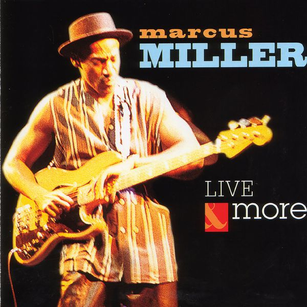 Marcus Miller - Live  And  More