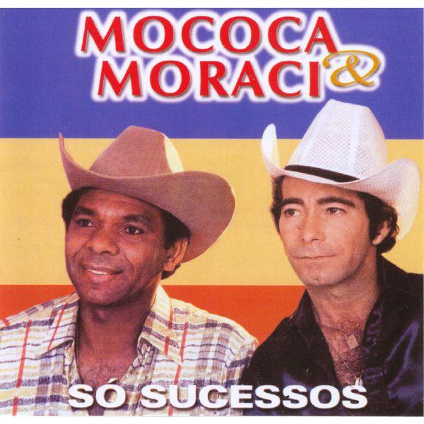 Mococa & Moracy - Só Sucessos