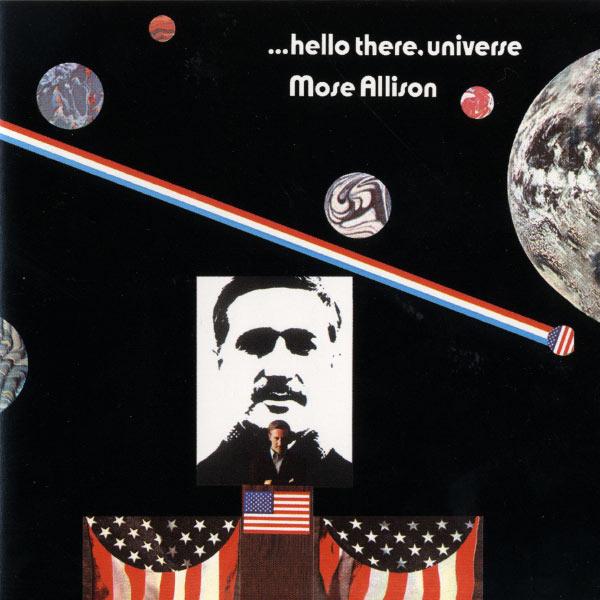 Mose Allison - Hello There, Universe