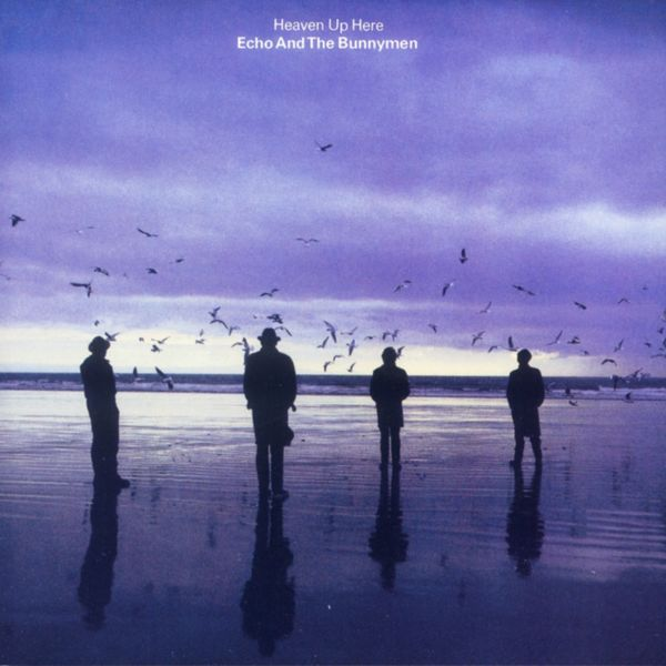 Echo And The Bunnymen - Heaven Up Here (Deluxe Version)