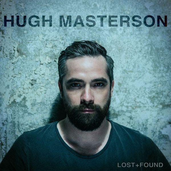Hugh Masterson - Lost + Found