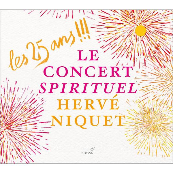 Le Concert Spirituel - Les 25 ans !!!: Le Concert Spirituel, Hervé Niquet
