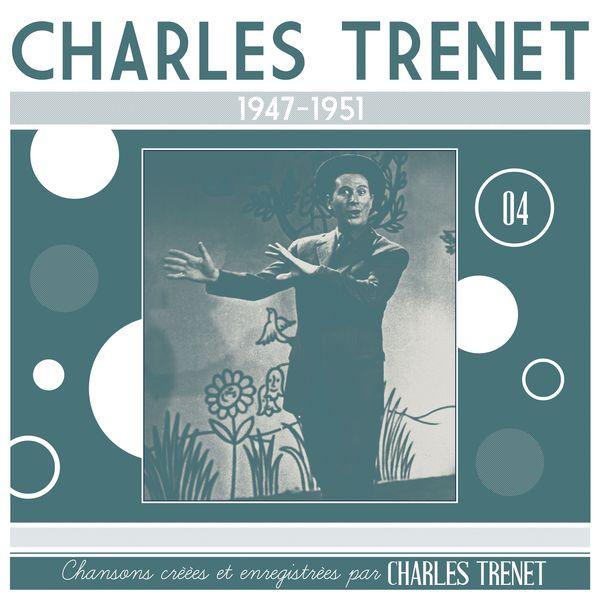 Charles Trenet - 1947 - 1951 (Remasterisé en 2017)