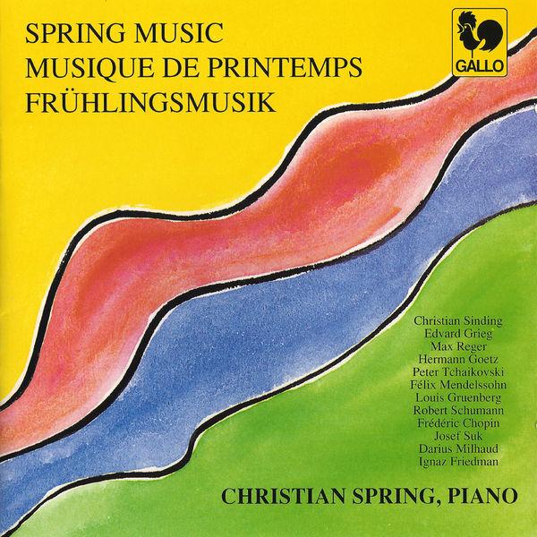 Christian Sinding - Spring Music: Sinding, Grieg, Reger, Goetz, Tchaikovsky, Mendelssohn, Gruenberg, Liszt, Suk, Milhaud & Friedman