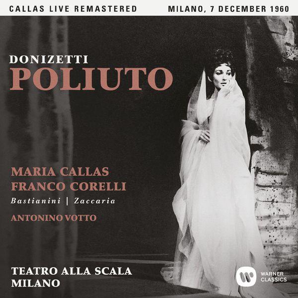 Maria Callas - Donizetti: Poliuto (1960 - Milan) - Callas Live Remastered