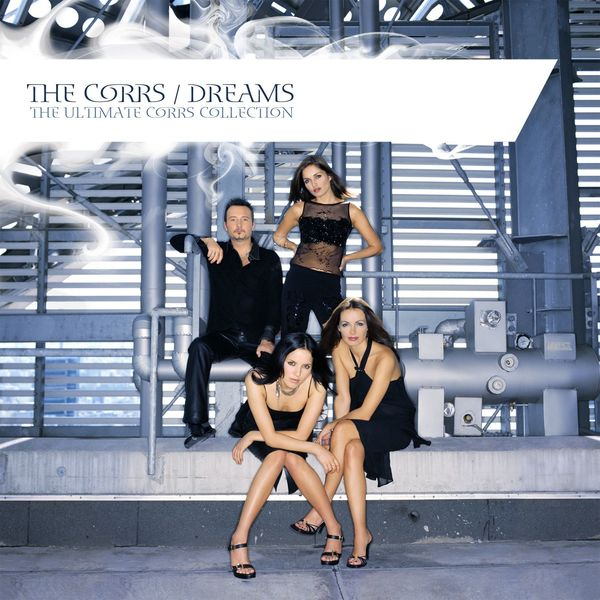 The Corrs Dreams - The Ultimate Corrs Collection