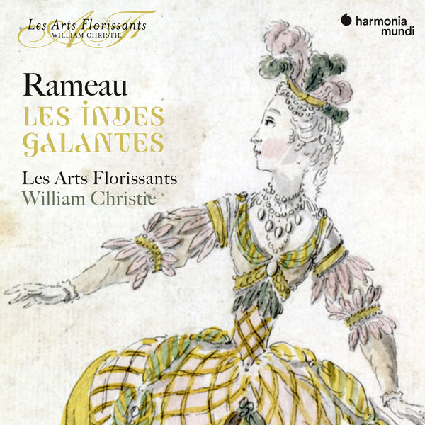 Les Arts Florissants - Rameau: Les Indes galantes