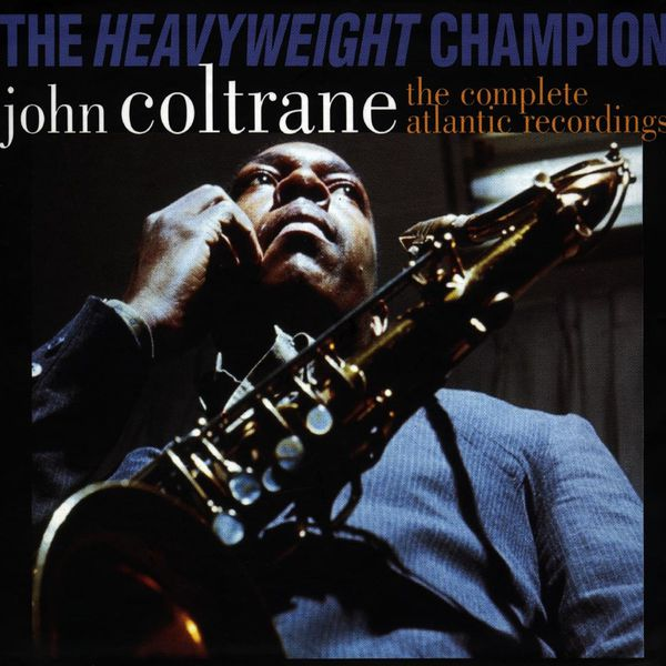 John Coltrane - Heavyweight Champion: The Complete Atlantic Recordings