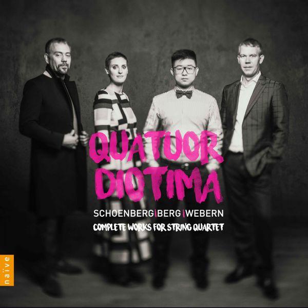 Quatuor Diotima - Schönberg, Berg, Webern: Complete String Quartet Works