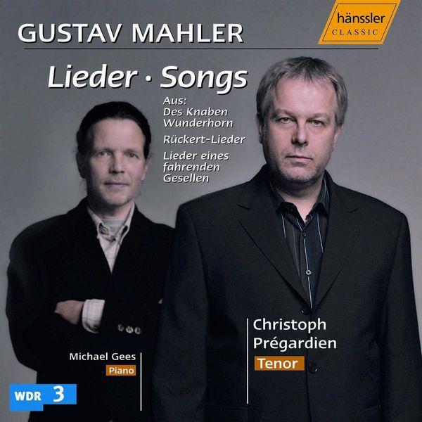 Christoph Prégardien - Mahler, G.: Lieder, Songs