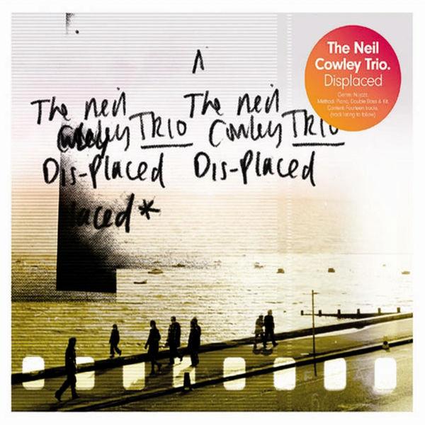 Neil Cowley Trio - Displaced